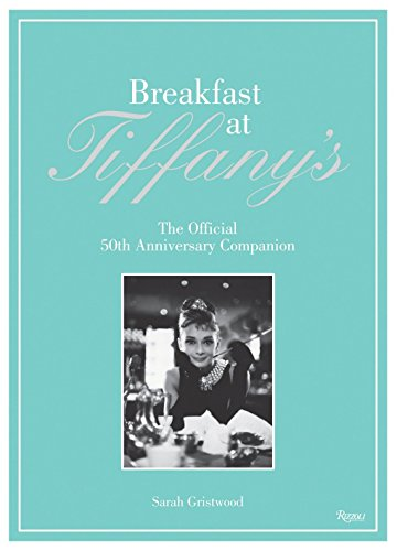 9780847836710: Breakfast at Tiffany's: The Official 50th Anniversary Companion