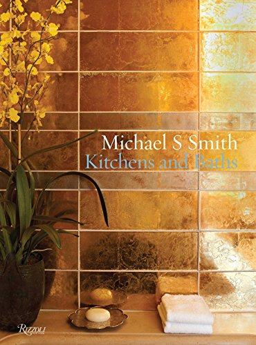 9780847836772: Michael S Smith: kitchens and Baths