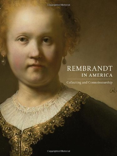 9780847836857: Rembrandt in America: Collecting and Connoisseurship