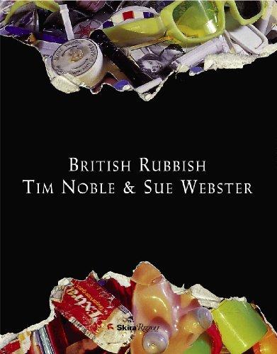 British Rubbish (Hardback): Tim Noble, Sue Webster