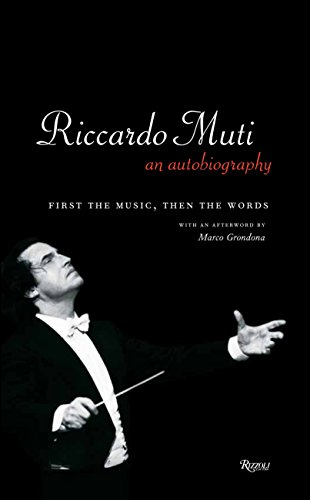9780847837243: Riccardo Muti: An Autobiography: First the Music, Then the Words