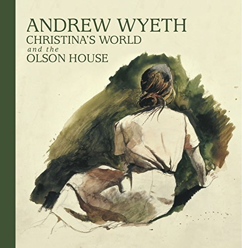 9780847837359: Andrew Wyeth,: Christina's World, and the Olson House
