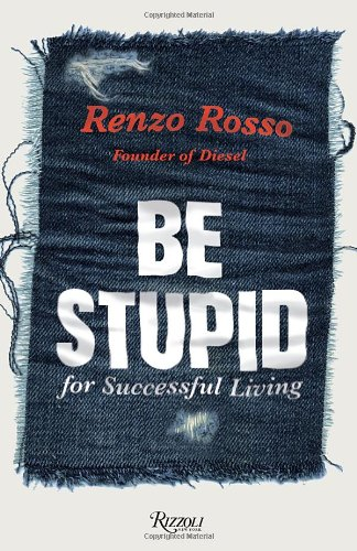 9780847837588: Be Stupid for Successful Living