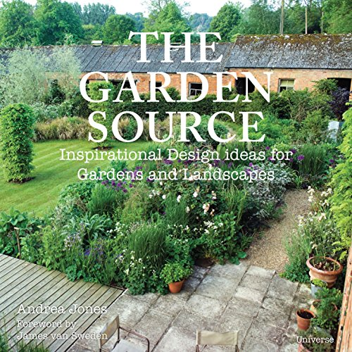 The Garden Source: Inspirational Design Ideas for Gardens and Landscapes (Paperback): Andrea Jones