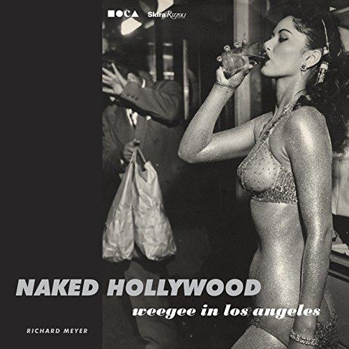 9780847837625: Naked Hollywood: Weegee in Los Angeles