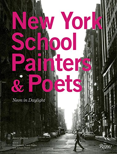 The New York School: Painters and Poets. Neon in Daylight (Hardback): Jenni Quilter, Bill Berkson