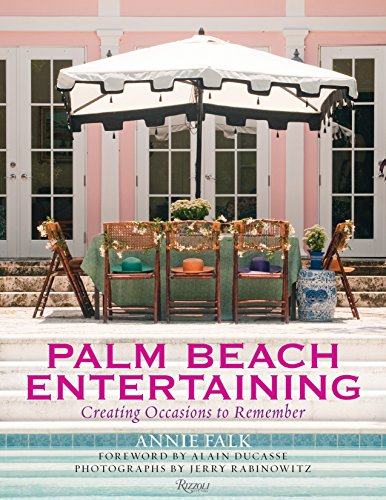 9780847837953: Palm Beach Entertaining: Creating Occasions to Remember
