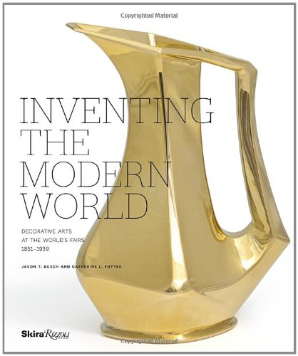 9780847838097: Inventing the Modern World: Decorative Arts at the World's Fairs, 1851-1939
