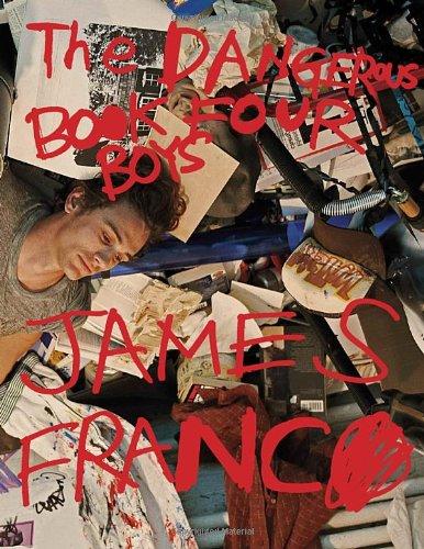 James Franco: Dangerous Book Four Boys: Franco, James