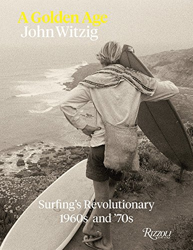 9780847838288: A Golden Age: Surfing's Revolutionary 1960s and '70s