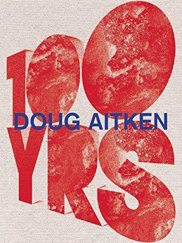 9780847838325: Doug Aitken: 100 Yrs