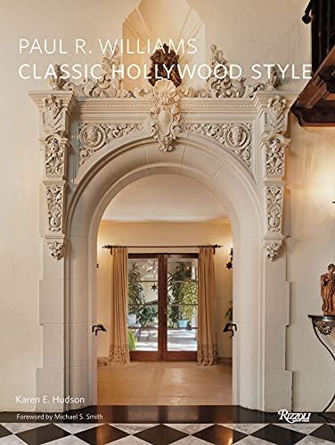 Paul R. Williams: Classic Hollywood Style (Hardback): Karen E. Hudson