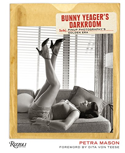 9780847838554: Bunny Yeager's Darkroom: Pin-up Photography's Golden Era