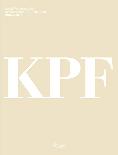9780847838608: KPF: Kohn Pedersen Fox : architecture and urbanism 2003-2012