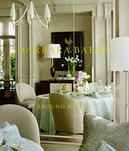 9780847838714: Barbara Barry: Around Beauty