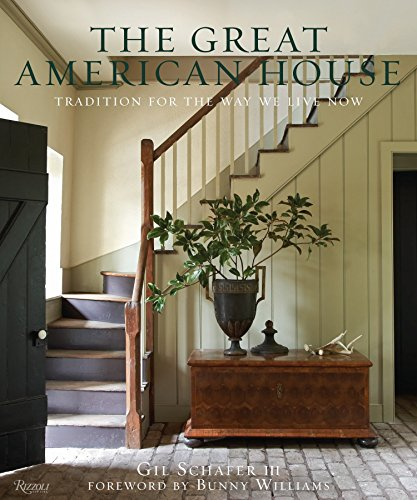 9780847838721: The Great American House: Tradition for the Way We Live Now