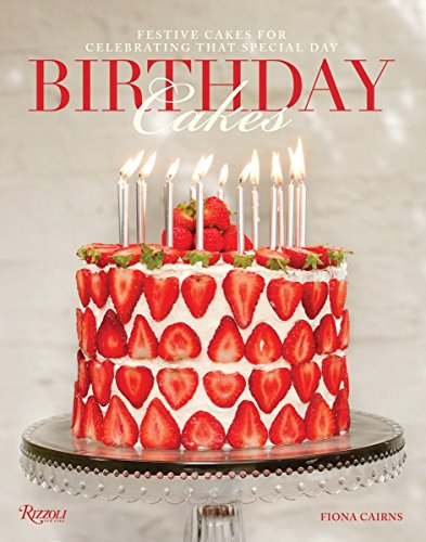 9780847838752: Birthday Cakes: Festive Cakes for Celebrating that Special Day
