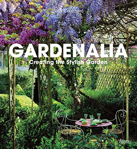 9780847838776: Gardenalia: Creating the Stylish Garden
