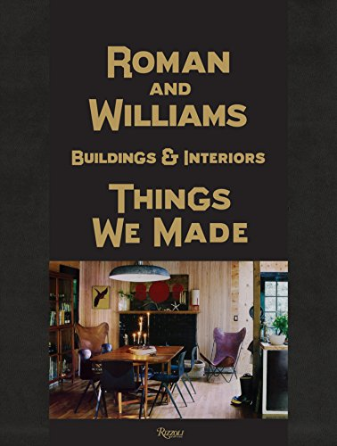 9780847838837: Roman and Williams Buildings & Interiors: Things We Made