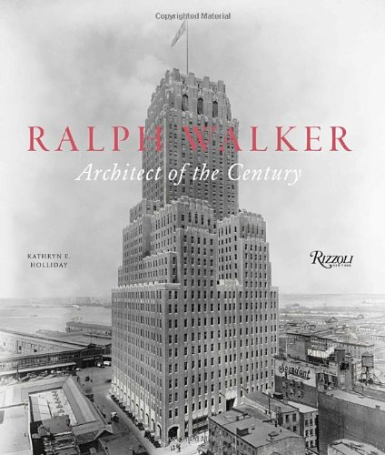 9780847838882: Ralph Walker: Architect of the Century
