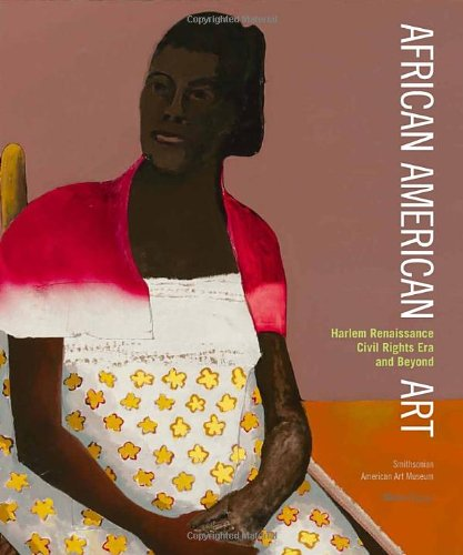 9780847838905: African American Art: Harlem Renaissance, The Civil Rights Era, and Beyond