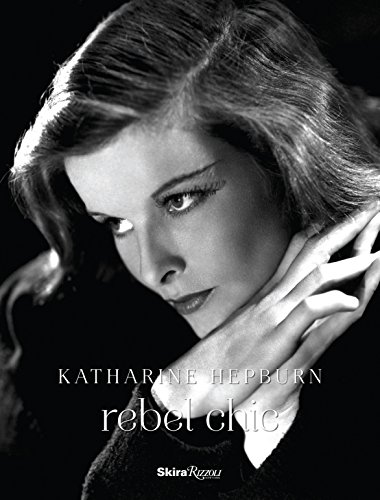 Katharine Hepburn: Rebel Chic: Druesedow, Jean