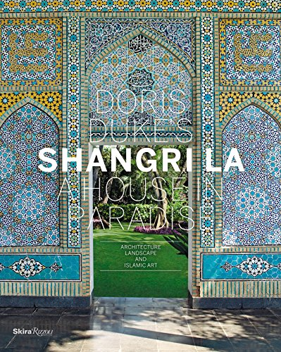9780847838950: Doris Duke's Shangri La: A House in Paradise
