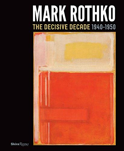 9780847839001: Mark Rothko the Decisive Decade 1940-1950 /Anglais