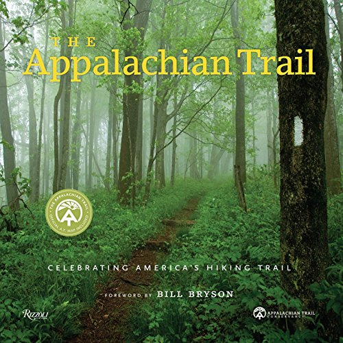 9780847839032: The Appalachian Trail: Celebrating America's Hiking Trail