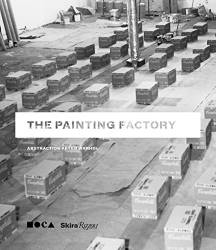 The Painting Factory: Abstraction After Warhol: Deitch, Jeffrey
