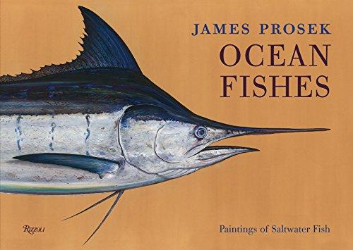 James Prosek: Ocean Fishes: Paintings of Saltwater: Prosek, James