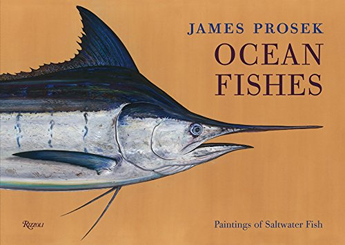 9780847839384: James Prosek: Ocean Fishes Limited Edition: Paintings of Saltwater Game Fish