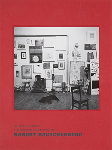 9780847839520: Selections from the private collection of Robert Rauschenberg
