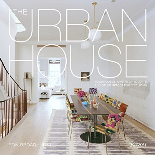 9780847839551: The Urban House: Townhouses, Apartments, Lofts, and Other Spaces for City Living