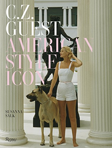 9780847839711: C. Z. Guest: American Style Icon: Celebrating Her Timeless World at Home, in Her Garden & Around Town