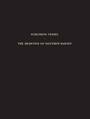 9780847839766: Subliming Vessel : The Drawings of Matthew Barney