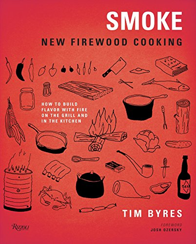 9780847839797: Smoke: New Firewood Cooking: How to Build Flavor with Fire, on the Grill and in the Kitchen