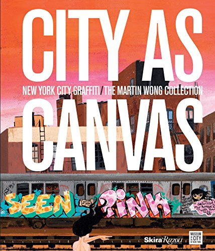 9780847839865: City as Canvas: New York City Graffiti From the Martin Wong Collection