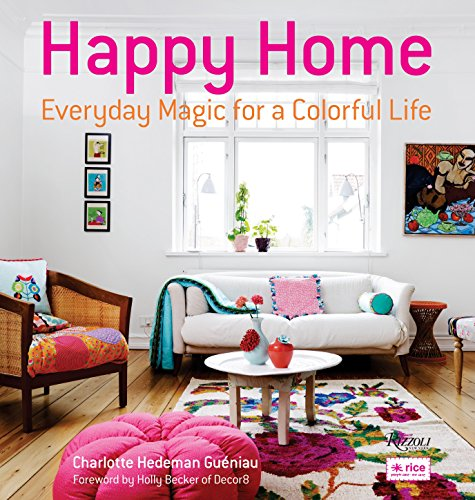 9780847839919: Happy Home: Everyday Magic for a Colorful Life