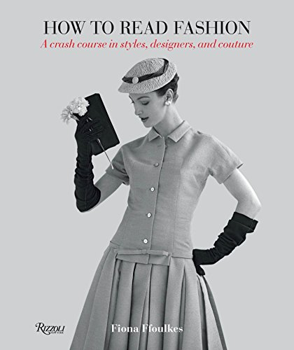 9780847839926: How to Read Fashion: A Crash Course in Styles, Designers, and Couture
