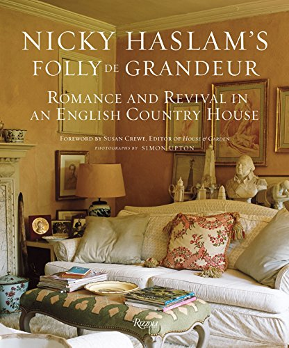 9780847839971: Nicky Haslam's Folly De Grandeur: Romance and Revival in an English Country House