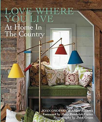 9780847840069: Love Where You Live: At Home In The Country