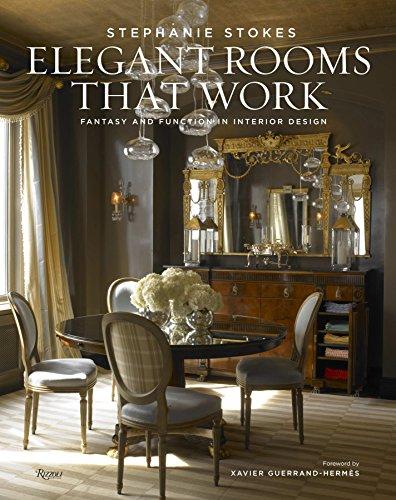 9780847840083: Elegant Rooms That Work: Fantasy and Function in Interior Design