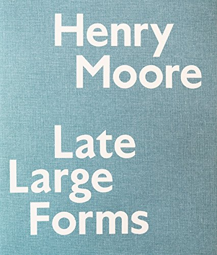 9780847840175: Henry Moore: Late Large Forms