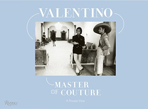 9780847840601: Valentino: Master of Couture: A Private View