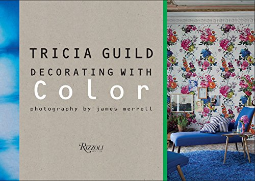 9780847840694: Tricia Guild: Decorating with Color