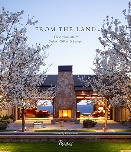 9780847840779: From the Land: Backen, Gillam, & Kroeger Architects