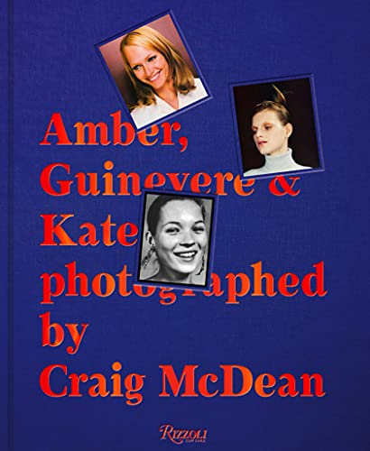 9780847840823: Amber, Guinevere, and Kate Photographed by Craig McDean: A Decade of Fashion Photography