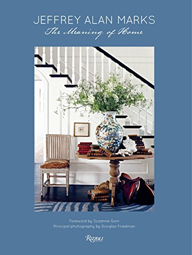 9780847841028: Jeffrey Alan Marks: The Meaning of Home