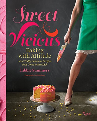 9780847841042: Sweet and Vicious: Baking with Attitude